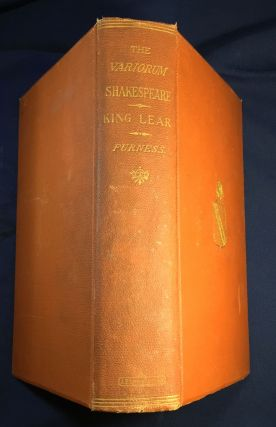 A New Variorum Edition of SHAKESPEARE: KING LEAR; Edited by Horace Howard Furness. Horace Howard...