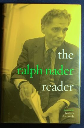 THE RALPH NADER READER; foreword by barbara ehrenreich. Barbara Ehrenreich, co- Ralph Nader