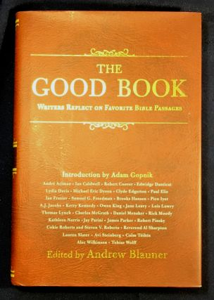 THE GOOD BOOK; Writers Reflect on Favorite Bible Passages. Adnrew Blauner