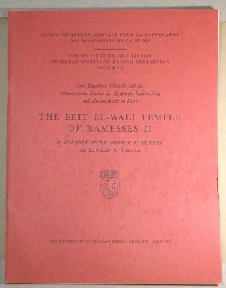 THE BEIT EL-WALI TEMPLE OF RAMESSES II; Joint Expedition 1960/62 with the Schweizerisches...