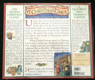 Charles Dickens / A CHRISTMAS CAROL; STORY BOOK SET / & ADVENT CALENDAR Retelling of Dickens's classic story of Ebenezer Scrooge and how he learns the true meaning of Christmas / A unique Advent calendar consisting of 24 story books, each threaded with gold cord to hand on your Christmas tree.