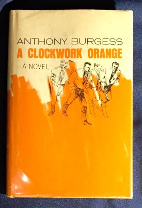 A CLOCKWORK ORANGE; With an Afterword and Glossary by Stanley Edgar Hyman. Anthony Burgess