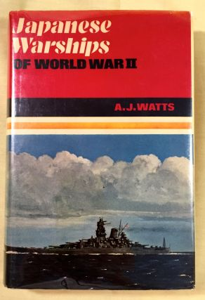JAPANESE WARSHIPS; of World War Two. A. J. Watts