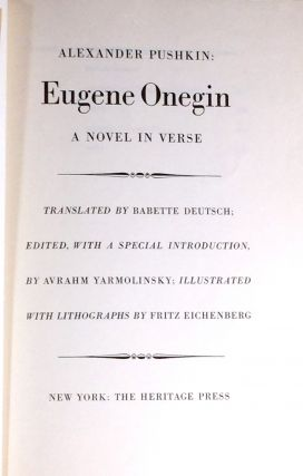EUGENE ONEGIN; A Novel in Verse / Translated by Babette Deutsch / Edited, with a Special...