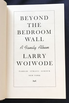BEYOND THE BEDROOM WALL; A Family Album
