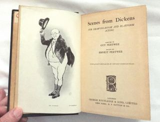 SCENES FROM DICKENS; For Drawing-Room and Platform Acting