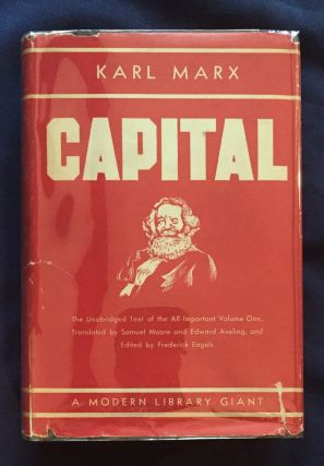 CAPITAL; A Critique of Political Economy / By Karl Marx / The Process of Capitalist Production /...