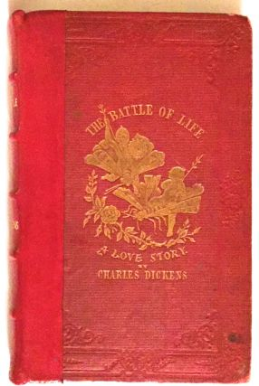 THE BATTLE OF LIFE; A Love Story. Charles Dickens.