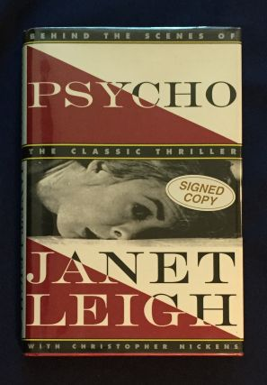 PSYCHO; Behind the Scenes of the Classic Thriller / Janet Leigh with Christopher Nickens. Janet...