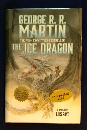 THE ICE DRAGON; George R, R, Martin / Illustrated by Luis Royo. George R. R. Martin