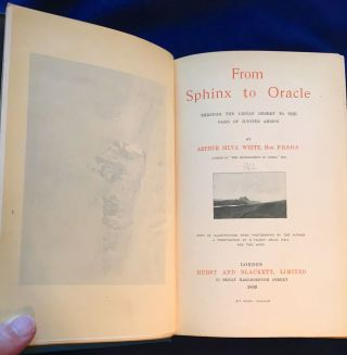 FROM SPHINX TO ORACLE; Through the Libyan Desert to the Oasis of Jupiter Ammon / With 56 Illustrations from Photographs by the Author / Frontispiece by R. Talbot Kelly, R.B.A.