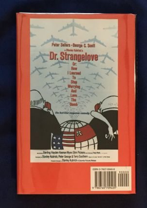 DR. STRANGELOVE; Or, How I Learned to Stop Worrying and Love the Bomb / A Novel by Peter George based on the Screenplay by Stanley Kubrick, Peter George, and Terry Southern.