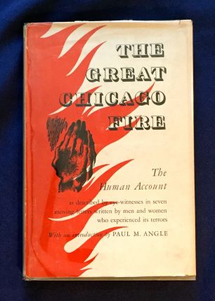 THE GREAT CHICAGO FIRE; The Human Account / as described by eye-witnesses in seven moving letters...
