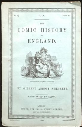 THE COMIC HISTORY OF ENGLAND (plus Part One, No. 1, London: Punch Office, July, 1846); With Twenty Coloured Etchings and Two Hundred Woodcuts by John Leech.