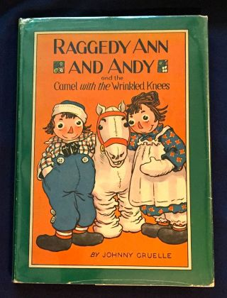 RAGGEDY ANN AND ANDY; and the Camel with the Wrinkled Knees / Written and Illustrated by Johnny...