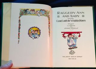 RAGGEDY ANN AND ANDY; and the Camel with the Wrinkled Knees / Written and Illustrated by Johnny Gruelle