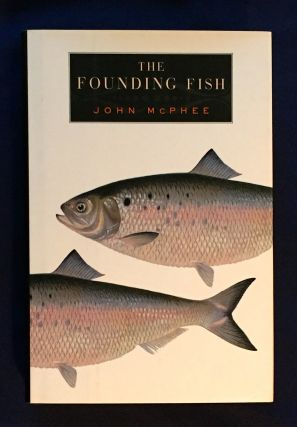 THE FOUNDING FISH; John McPhee. John McPhee