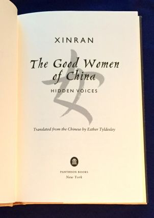 THE GOOD WOMEN OF CHINA; Hidden Voices / Translated from the Chinese by Esther Tyldesley