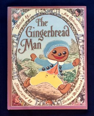 THE GINGERBREAD MAN; Retold by Jim Aylesworth / Illustrated by Barbara McClintock. Jim...
