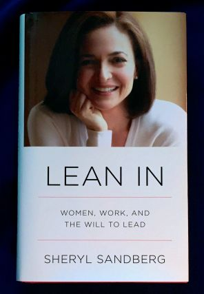 LEAN IN; Women, Work, and The Will to Lead / Sheryl Sandberg with Nell Scovell. Sheryl Sandberg,...