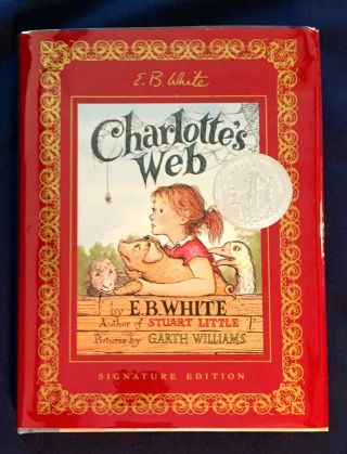CHARLOTTE'S WEB; By E. B. White / Pictures by Garth Williams / Watercolors of Garth Williams...