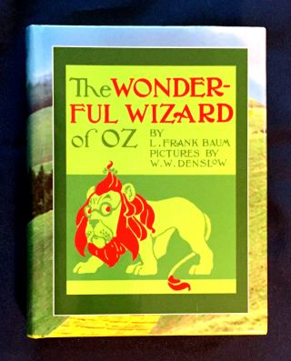 THE WONDERFUL WIZARD OF OZ; By L. Frank Baum / Pictures by W. W. Denslow. L. Frank Baum