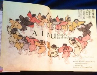 AINU; Spirit of a Northern People / Edited by William W. Fitzhugh and Chisato O. Dubreuil