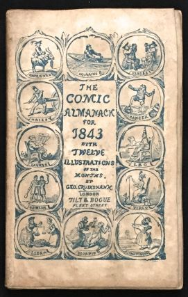THE COMIC ALMANACK for 1843; with Twelve Illustrations of the Months by Geo. Cruikshank. George...