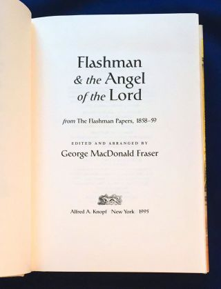 FLASHMAN AND THE ANGEL OF THE LORD; from the Flashman Papers, 1858-59 / Edited and Arranged by George MacDonald Fraser