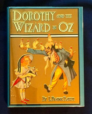 DOROTHY and the WIZARD in OZ; By L. Frank Baum / Illustrated by John R. Neill