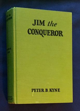 JIM THE CONQUEROR; By Peter B. Kyne