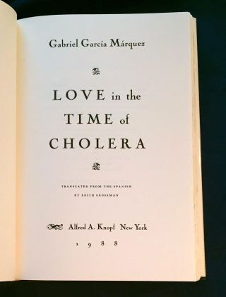 LOVE in the TIME of CHOLERA; Translated from the Spanish by Edith Grossman