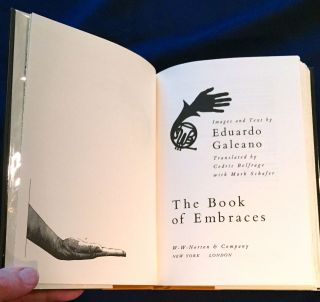 THE BOOK OF EMBRACES; Images and Text by Eduardo Galeano / Translated by Cedric Belfrage with Mark Schafer