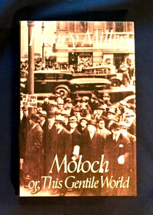 MOLOCH; or, This Gentile World / Introduction by Mary V. Dearborn. Henry Miller