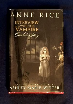 INTERVIEW WITH THE VAMPIRE:; Claudia's Story / Art and Adaptation by Ashley Marie Witter