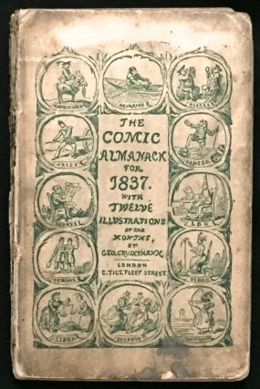 THE COMIC ALMANACK for 1837; with Twelve Illustrations of the Months by Geo. Cruikshank. George...