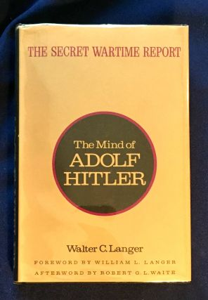 THE MIND OF ADOLF HITLER; The Secret Wartime Report / Foreword by William L. Langer / Afterword...