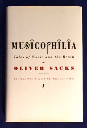 MUSICOPHILIA; Tales of Music and the Brain / Oliver Sacks. Oliver Sacks
