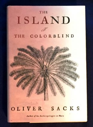 THE ISLAND OF THE COLORBLIND; Tales of Music and the Brain / Oliver Sacks. Oliver Sacks