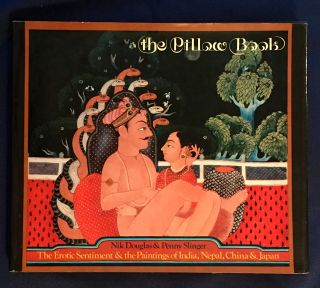 THE PILLOW BOOK; The Erotic Sentiment and the Paintings of India, Nepal, China & Japan. Nik...