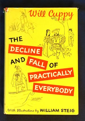 THE DECLINE AND FALL OF PRACTICALLY EVERYBODY; By Will Cuppy / Edited by Fred Feldkamp / Drawings...