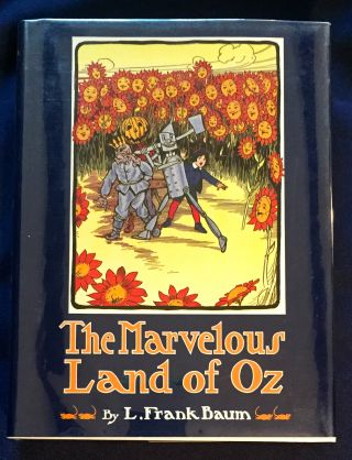 THE MARVELLOUS LAND OF OZ; being an account of the further adventures of the Scarecrow and Tin...
