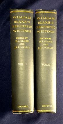 THE PROPHETIC WRITINGS OF WILLIAM BLAKE; In Two Volumes / Edited with a General Introduction and Glossarial Index of Symbols Commentary and Appendices / By D. J. Sloss and J. P. R. Wallis