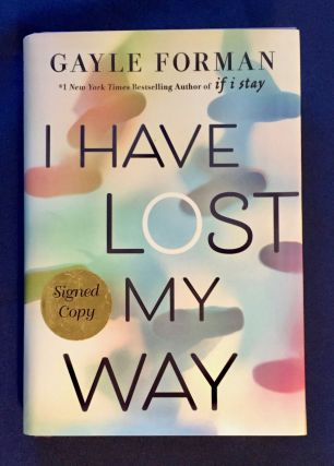 I HAVE LOST MY WAY. Gayle Forman