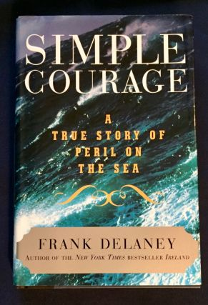 SIMPLE COURAGE; A Story of Peril on the Sea / Frank Delaney. Frank Delaney