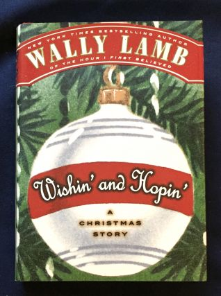 WISHIN' AND HOPIN'; A Christmas Story / Wally Lamb. Wally Lamb