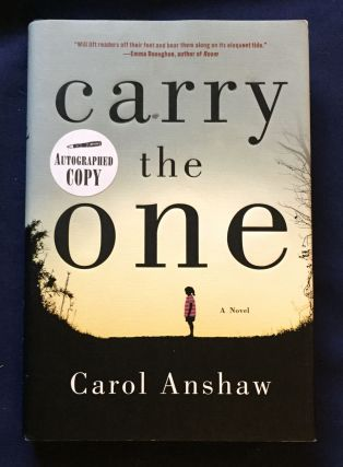 CARRY THE ONE; Carol Anshaw. Carol Anshaw