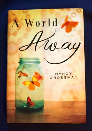 A WORLD AWAY; Nancy Grossman. Nancy Grossman