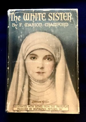 THE WHITE SISTER; By F. Marion Crawford / Illustrated with Scenes from the Photoplay produced by...