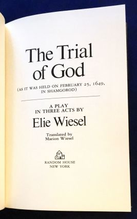 THE TRIAL OF GOD; (as it was held on February 25, 1649, in Shamgorod) / A Play in Three Acts by Elie Wiesel / Translated by Marion Wiesel